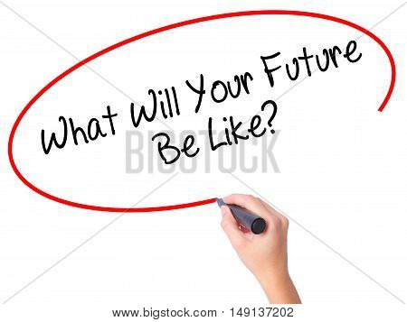 Women Hand Writing What Will Your Future Be Like? With Black Marker On Visual Screen