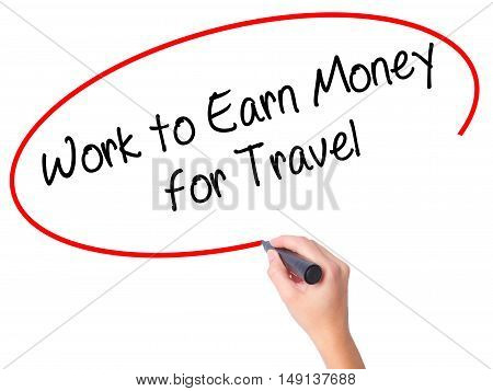 Women Hand Writing Work To Earn Money For Travel With Black Marker On Visual Screen