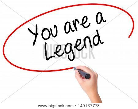 Women Hand Writing You Are A Legend   With Black Marker On Visual Screen