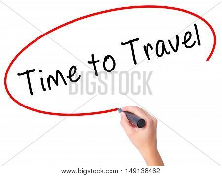 Women Hand Writing Time To Travel With Black Marker On Visual Screen
