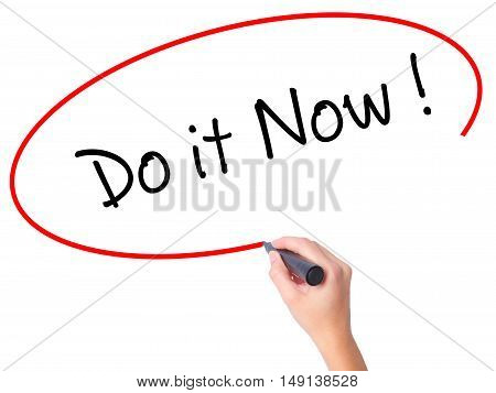 Women Hand Writing Do It Now With Black Marker On Visual Screen