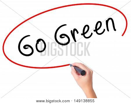 Women Hand Writing Go Green With Black Marker On Visual Screen