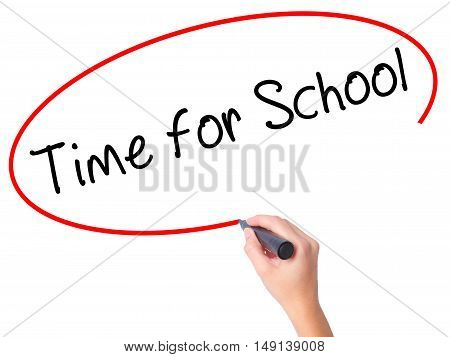 Women Hand Writing Time For School With Black Marker On Visual Screen