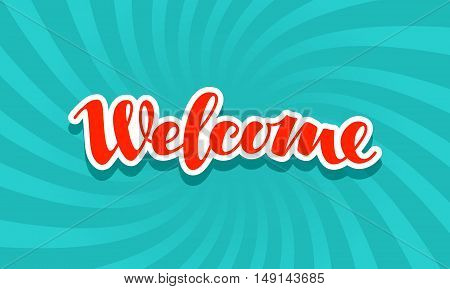 Welcome sign. Lettering calligraphic inscription. Vector illustration