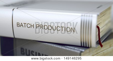 Business - Book Title. Batch Production. Book in the Pile with the Title on the Spine Batch Production. Blurred Image with Selective focus. 3D Rendering.