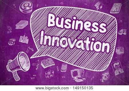 Speech Bubble with Wording Business Innovation Hand Drawn. Illustration on Purple Chalkboard. Advertising Concept.