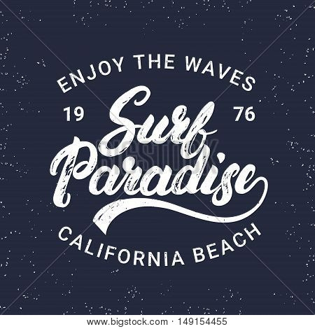 Surf paradise hand written lettering typography for label, badge, tee print in vintage style. Apparel design. Grunge texture. Modern brush calligraphy. Vector illustration.