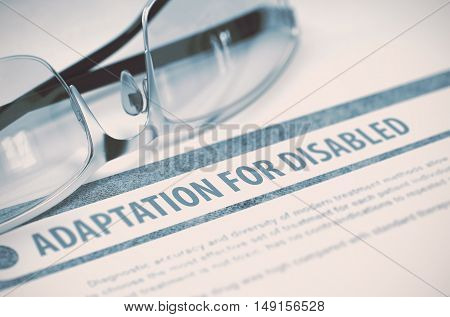 Adaptation For Disabled - Printed Diagnosis on Blue Background and Pair of Spectacles Lying on It. Medical Concept. Blurred Image. 3D Rendering.