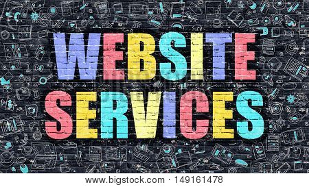 Multicolor Concept - Website Services on Dark Brick Wall with Doodle Icons. Modern Illustration in Doodle Style. Website Services Business Concept. Website Services on Dark Wall.