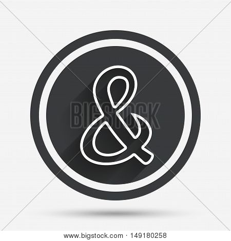Ampersand sign icon. Programming logical operator AND. Wedding invitation symbol. Circle flat button with shadow and border. Vector