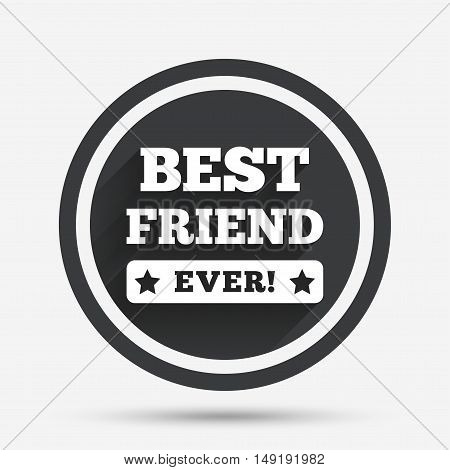 Best friend ever sign icon. Award symbol. Exclamation mark. Circle flat button with shadow and border. Vector