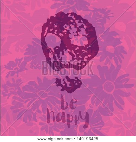 Be happy - inspiration phrase on the background of wildflowers with skull silhouette