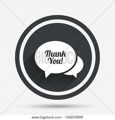 Speech bubble thank you sign icon. Customer service symbol. Circle flat button with shadow and border. Vector