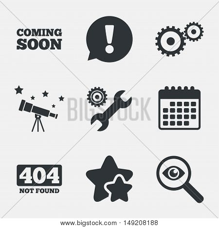 Coming soon icon. Repair service tool and gear symbols. Wrench sign. 404 Not found. Attention, investigate and stars icons. Telescope and calendar signs. Vector
