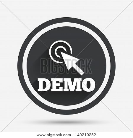 Demo with cursor sign icon. Demonstration symbol. Circle flat button with shadow and border. Vector