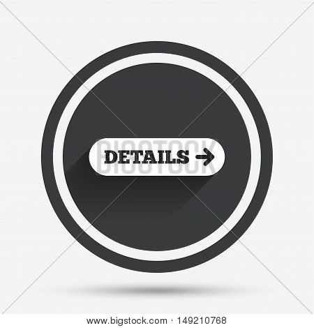 Details with arrow sign icon. More symbol. Website navigation. Circle flat button with shadow and border. Vector
