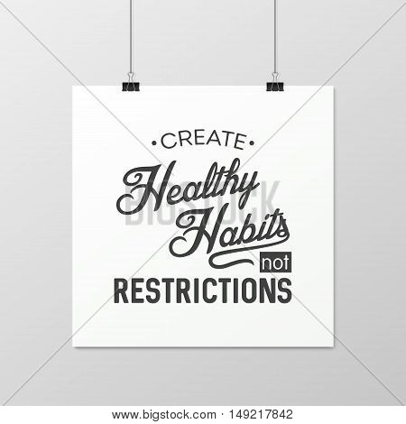 Create healthy habits not restrictions - Quote typographical Background on the poster. Vector EPS10 illustration.