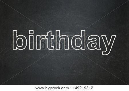 Entertainment, concept: text Birthday on Black chalkboard background