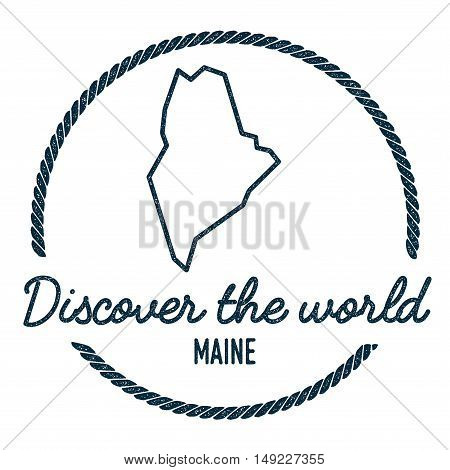 Maine Map Outline. Vintage Discover The World Rubber Stamp With Maine Map. Hipster Style Nautical Ru