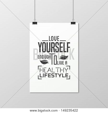Love yourself enough to live a healthy lifestyle - Quote typographical Background on the poster. Vector EPS10 illustration.