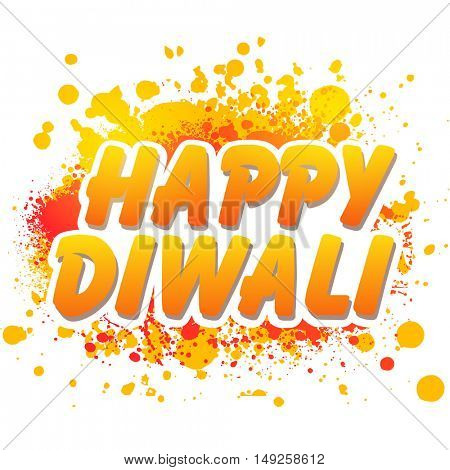 Stylish Text Happy Diwali on colourful splash, Vector Typographical Background, Creative Illustration, Beautiful Greeting Card for Indian Festival of Lights Celebration.