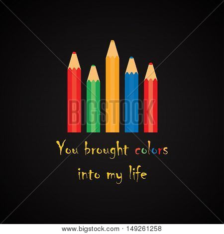 You brought colors into my life - funny inscription template