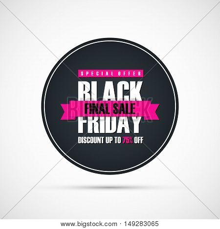 Black Friday Sale. Circle special offer banner, discount up to 75% off. Final sale ribbon. Banner for business, promotion and advertising. Vector illustration.