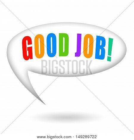 Good job speech bubble isolated on white background