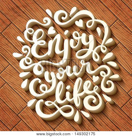 Enjoy your life hand drawn typography poster. Inspirational quote. Vector illustration