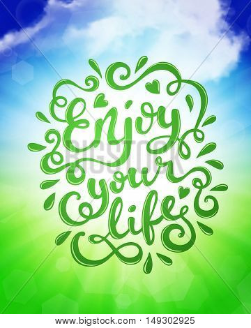 Enjoy your life hand drawn typography poster. Inspirational quote. Vector illustration.