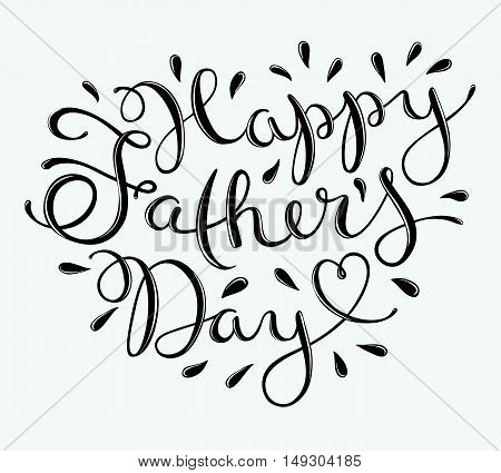 Greeting card template for Father Day with handdrawn lettering. Vector illustration.