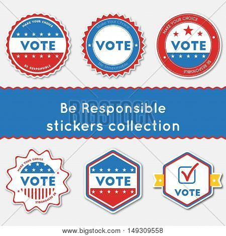 Be Responsible Stickers Collection. Buttons Set For Usa Presidential Elections 2016. Collection Of B