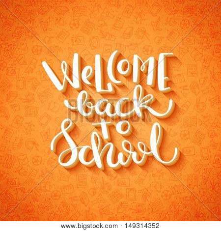 Welcome back to school hand drawn lettering over bright background with school icons. Vector illustration.