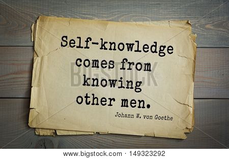 TOP-200. Aphorism by Johann Wolfgang von Goethe - German poet, statesman, philosopher and naturalist.Self-knowledge comes from knowing other men.