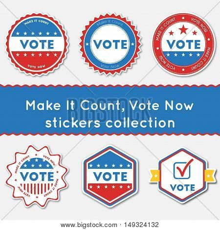 Make It Count, Vote Now Stickers Collection. Buttons Set For Usa Presidential Elections 2016. Collec