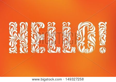 Word Hello! Decorative Font With Swirls And Floral Elements.