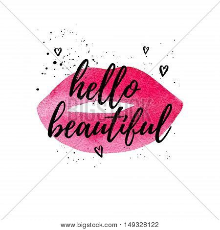 Hello beautiful greeting card fashion poster. Vector hand lettering quote on pink watercolor lips texture. Vector hand drawn painted background.