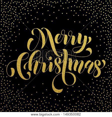 Merry Christmas gold foil glitter modern lettering design. Xmas greeting holiday card with golden pattern decoration. Vector hand drawn festive text for banner, poster, invitation on black background.