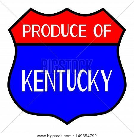 Route 66 style traffic sign with the legend Produce Of Kentucky