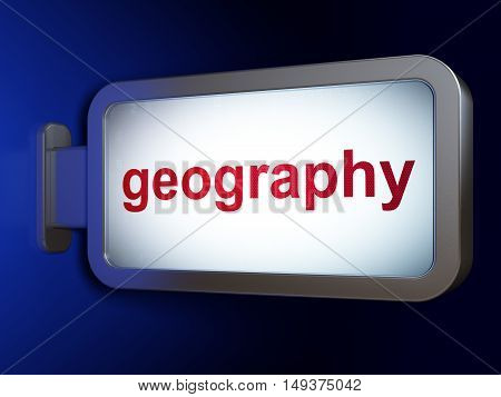Science concept: Geography on advertising billboard background, 3D rendering