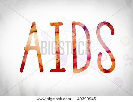 Aids Concept Watercolor Word Art