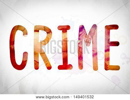 Crime Concept Watercolor Word Art