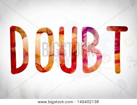 Doubt Concept Watercolor Word Art
