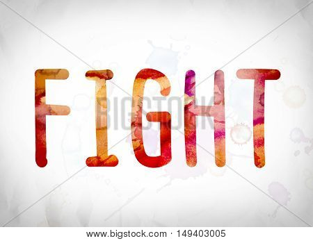 Fight Concept Watercolor Word Art
