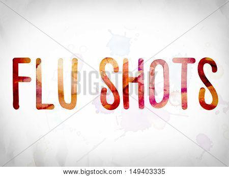 Flu Shots Concept Watercolor Word Art