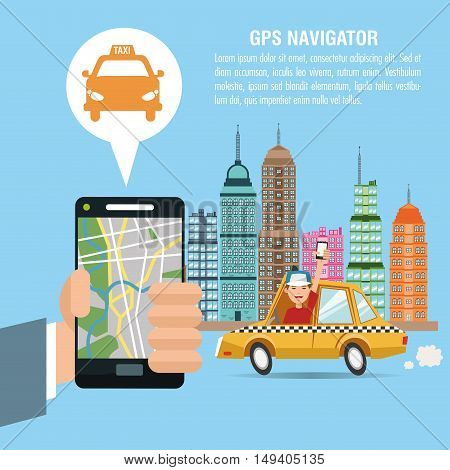 Cartoon man hand city taxi and smartphone. Gps navigator location travel and route heme. Colorful design. Vector illustration