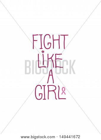 Fight like a girl. Breast cancer awareness design element for poster, card or web banner, isolated on white. hand drawn illustration
