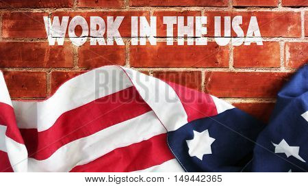 Work In The USA. Bricks and Flag.