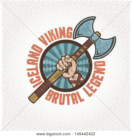 Iceland viking logo, emblem, mascot in vintage style - a warrior hand is holding a two-edged ax. Textures and background on separate layers.