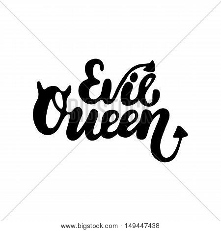 Evil queen - Halloween party hand drawn lettering phrase, isolated on the white. Fun brush ink inscription for photo overlays, typography greeting card or t-shirt print, flyer, poster design